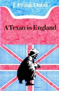 Texan in England by Dobie, J. Frank
