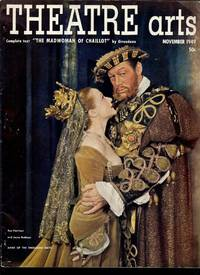 THE MADWOMAN OF CHAILLOT. In Theatre Arts Magazine, November, 1949