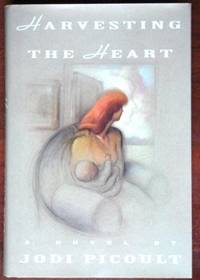 Harvesting the Heart by  Jodi Picoult - 1st - 1993 - from CANFORD BOOK CORRAL and Biblio.co.uk