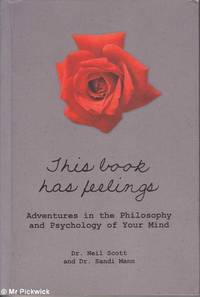 This Book has Feelings: Adventures in the Philosophy and Psychology of your Mind by Neil / Sandi Scott & Mann - Paperback - First Edition - 2010 - from Mr Pickwick's Fine Old Books (SKU: 29942)
