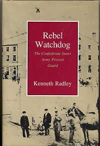 Rebel Watchdog. the Confederate States Army Provost Guard.