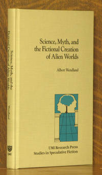 SCIENCE, MYTH, AND THE FICTIONAL CREATION OF ALIEN WORLDS