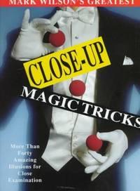 Mark Wilson's Greatest Close up Magic Tricks