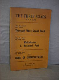 The Three Roads. The New Road on Land Through West Coast Road: The New Road on the Sea:...