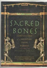 Sacred Bones: Confessions of a Medieval Grave Robber