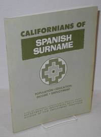 image of Californians of Spanish Surname; population, education, employment, income. A summary of changes between 1960 and 1970 -- based on U.S. Census of Population