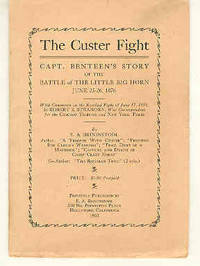 The Custer Fight Capt. Benteen's Story of the Battle of the Little Big Horn June 25-26, 1876
