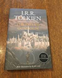 THE FALL OF GONDOLIN.  Edited by Christopher Tolkien. With Illustrations by Alan Lee