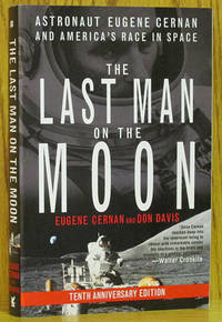 The Last Man on the Moon: Astronaut Eugene Cernan and America's R in Space (Tenth Anniversary Edition)