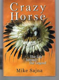 Crazy Horse The Life Behind The Legend