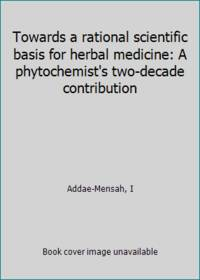 Towards a rational scientific basis for herbal medicine: A phytochemist's two-decade contribution