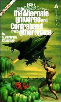 Into the Alternate Universe & Contraband from Otherspace (An Ace Double)