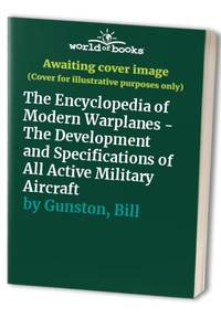 image of The Encyclopedia of Modern Warplanes - The Development and Specifications of All Active Military Aircraft