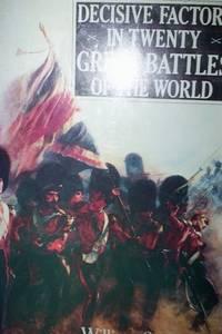 Decisive Factors in Twenty Great Battles of the World
