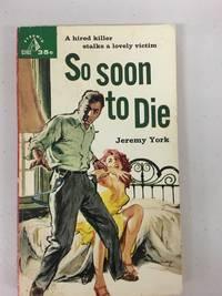So Soon To Die