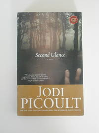 Second Glance : A Novel by Picoult, Jodi