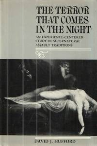 The Terror That Comes in the Night; An Experience-Centered Study of Supernatural Assault Traditions
