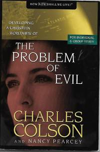Developing a Christian Worldview of the Problem of Evil (Colson, Charles W. Developing a Christian Worldview.)