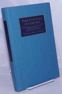 image of The Survival of Empire Portuguese Trade and Society in China and the South China Sea, 1630-1754