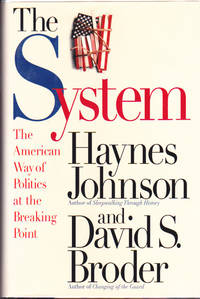 The System : The American Way of Politics at the Breaking Point