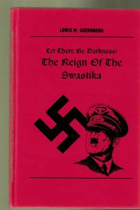 Let There Be Darkness: The Reign of the Swastika [The Osiris Series Volume I]
