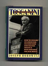 image of Understanding Toscanini  - 1st Edition/1st Printing