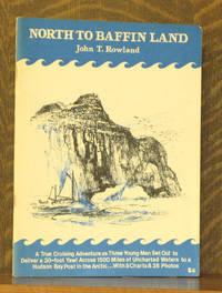 NORTH TO BAFFIN LAND
