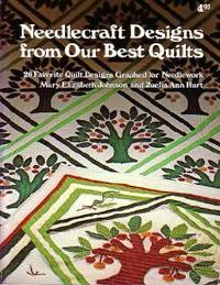 Needlecraft Designs From Our Best Quilts : 20 Favorite Quilt Designs Graphed For Needlework