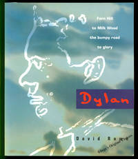 Dylan: Fern Hill to Milk Wood : the Bumpy Road to Glory by  David Rowe - Paperback - Stated First Edition - 1999 - from Inga's Original Choices and Biblio.com