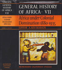 General History of Africa, Volume VII: Africa Under Colonial Domination, 1880-1935