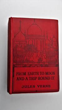 From Earth to Moon, and A Trip round it direct in 97 hours 10 minutes.