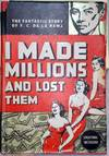 I Made Millions and Lost Them