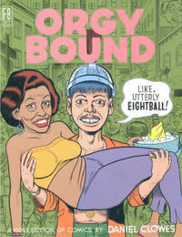 Orgy Bound by  Daniel Clowes - Paperback - First Edition - 1996 - from Books Online Plus and Biblio.com