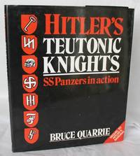 Hitler's Teutonic Knights.  SS Panzers in Action