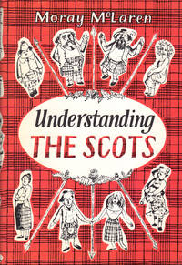 image of UNDERSTANDING THE SCOTS ~ A Guide for South Britons and Other Foreigners