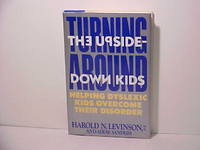 Turning Around: The Upside Down Kids Helping Dyslexic Kids Overcome Their Disorder