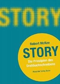 Story: Die Prinzipien des Drehbuchschreibens by Robert McKee - 2000-07-31 - from Books Express and Biblio.co.uk