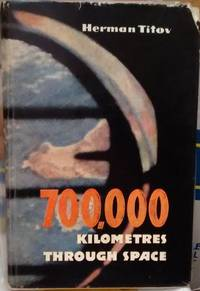 700,000 Kilometres Through Space, Notes By Soviet Cosmonaut No 2