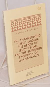 The Thanksgiving turkey pardon, the death of Teddy's bear, and the sovereign exception of Guantanamo
