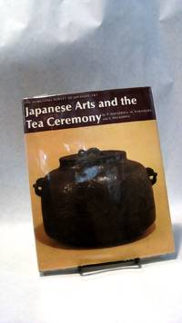 JAPANESE ARTS AND THE TEA CEREMONY