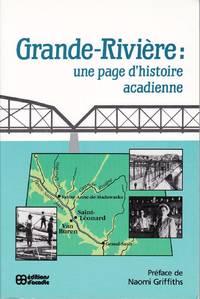 Grande-Rivière: une page d'histoire acadienne.  Monographie de la ville de Saint-Léonard, N.-B., 1789-1989