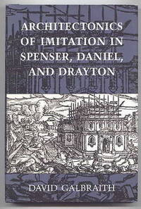 ARCHITECTONICS OF IMITATION IN SPENSER, DANIEL, AND DRAYTON.