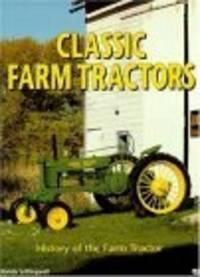 CLASSIC FARM TRACTORS  History of the Farm Tractor