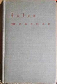image of False Measure, a Satirical Novel o fht eLives and Objectives of Upper Middle-Class Negroes