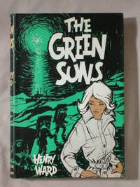 The Green Suns by  Henry Ward - First UK Edition - 1961 - from Mind Electric Books and Biblio.com