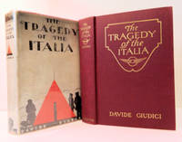 """The Tragedy of the Italia; With the Rescuers to the Red Tent  [The expedition and crash of General Umberto Nobile North Pole flight in the Dirigible """"Italia""""]"""