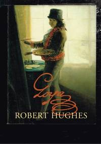 Goya by  Robert Hughes - Hardcover - 2003 - from Berry Books (SKU: 30294)