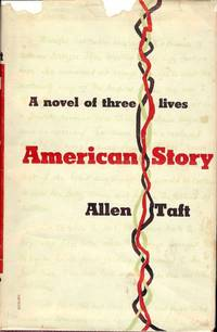 AMERICAN STORY: A NOVEL OF THREE LIVES