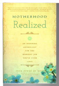 image of MOTHERHOOD REALIZED: An Inspiring Anthology for the Hardest Job You'll Ever Love.