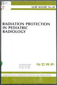 Radiation Protection in Pediatric Radiology. NCRP Report No. 68